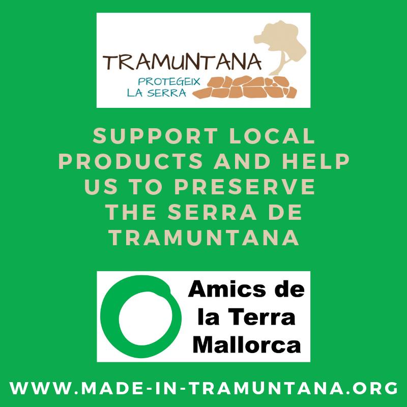 support local products and help us to preserve the serra de tramuntana amics de la terra unesco world heritage mallorca